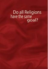 Do all religions have the same goal?