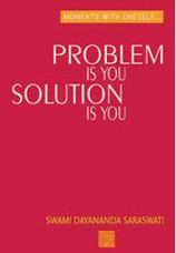 Problem is You, Solution is You